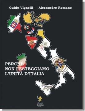 Perchè non festegiamo l'unità d'Italia