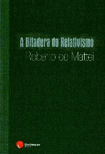 A Ditadura do Relativismo